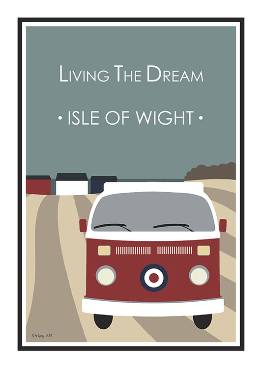 Living the dream camper van MOD Stripy art Travel poster Isle Of Wight Suzanne Whitmarsh